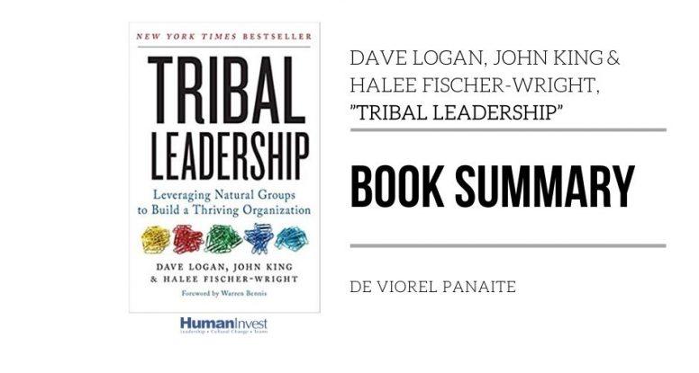 "Dave Logan, John King& Halee Fischer-Wright, ""TRIBAL LEADERSHIP"""